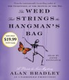 The Weed That Strings the Hangman's Bag: A Flavia de Luce Mystery - Alan Bradley, Jayne Entwistle