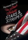 The Black Stiletto: Stars & Stripes - Raymond Benson