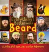 Everything's Better with a Beard - Si Robertson, Willie Robertson, Phil Robertson, Jase Robertson