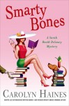 Smarty Bones: A Sarah Booth Delaney Mystery - Carolyn Haines