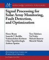 Signal Processing for Solar Array Monitoring, Fault Detection, and Optimization - Henry Braun, Mahesh Banavar, Andreas Spanias