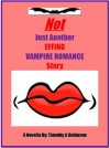 Not Just Another Effing Vampire Romance Story - Timothy Robinson