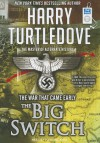 The Big Switch (War That Came Early Series #3) - Harry Turtledove, Todd McLaren