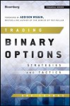 Trading Binary Options: Strategies and Tactics (Bloomberg Financial) - Abe Cofnas, Addison Wiggin