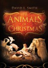 The Animals of Christmas - David L. Smith