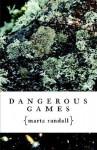 Dangerous Games - Marta Randall