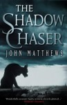 The Shadow Chaser - John Matthews