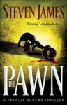 Pawn, The (The Bowers Files Book #1) - Steven James