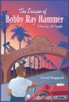 The Escape of Bobby Ray Hammer, A Novel of a '50s Family - David Sheppard