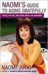 Naomi's Guide to Aging Gratefully - Naomi Judd