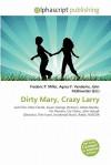 Dirty Mary, Crazy Larry - Frederic P. Miller, Agnes F. Vandome, John McBrewster