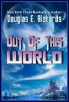 Out of This World - Douglas E. Richards