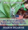 King of the Forest: An Acre of America Backyard Nature Series (Volume 3) - Sharon Delarose