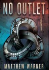 No Outlet - Matthew Warner, Deena Warner