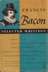 Selected Writings of Francis Bacon - Francis Bacon, Hugh G. Dick