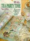Tea Party Time: Romantic Quilts and Tasty Tidbits - Nancy J. Martin