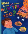 What Do You Do When a Monster Says Boo? - Hope Vestergaard, Maggie Smith