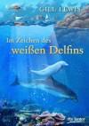Im Zeichen des weißen Delfins (German Edition) - Gill Lewis, Siggi Seuß