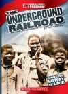 Underground Railroad (Cornerstones of Freedom: Bringing History to Life) - Lucia Raatma