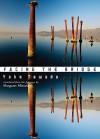 Facing the Bridge - Margaret Mitsutani, Yōko Tawada