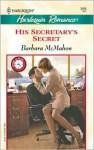 His Secretary's Secret - Barbara McMahon