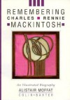 Remembering Charles Rennie Mackintosh - Moffat, Colin Baxter