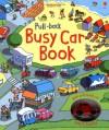Pull-back: Busy Car (Usborne Pull-back Books) (Usborne Pull-back Series) - Fiona Watt, Stefano Tognetti