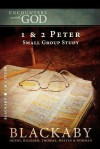 1 & 2 Peter: A Blackaby Bible Study Series (Encounters with God) - Henry T. Blackaby, Richard Blackaby, Tom Blackaby, Melvin D. Blackaby