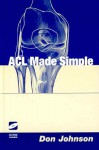 ACL Made Simple [With CDROM] - Don Johnson