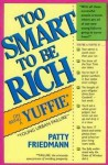 Too Smart to Be Rich: On Being a Yuffie - Patty Friedmann