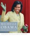 Michelle Obama: The First Lady in Photographs - Emily Bernard, Deborah Willis