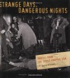 Strange Days Dangerous Nights: Photos From the Speed Graphic Era - John Sandford, Larry Millett