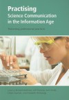Practising Science Communication in the Information Age: Theorizing Professional Practices - Richard Holliman, Jeff Thomas, Eileen Scanlon, Sam Smidt