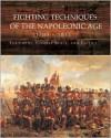 Fighting Techniques of the Napoleonic Age: Equipment, Combat Skills, and Tactics - Amber Books, Michael Pavkovic, Frederick S. Schneid, Chris Scott, Rob S. Rice