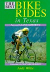 The Best Bike Rides in Texas - Andy S. White, Lance Armstrong