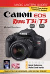 Magic Lantern Guides®: Canon EOS Rebel T3i (EOS 600D) /T3 (EOS 1100D) - Michael Guncheon