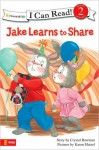 Jake Learns to Share - Crystal Bowman