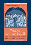 Works on the Spirit PPS43 (Popular Patristics Series) - St Athanasius the Great, Didymus the Blind, John Behr, Mark DelCogliano, Andrew Radde-Gallwitz, Lewis Ayres