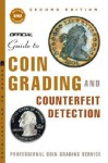The Official Guide to Coin Grading and Counterfeit Detection - Scott A. Travers, John W. Dannreuther, Professional Coin Grading Service