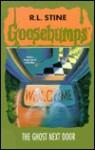 The Ghost Next Door (Goosebumps, #10) - R.L. Stine