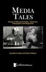 Media Tales: Stories of Minnesota Radio, Television, Newspapers and Magazines - Sheri O'Meara, Martin Keller