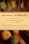Hog Meat and Hoecake: Food Supply in the Old South, 1840-1860 - Sam Bowers Hilliard, James C. Cobb