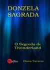 Donzela Sagrada (O Segredo de Thunderland #1) - Diana Tavares
