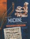 Ancient Machine Technology: Working with Wedges and Wheels - Michael Woods, Mary B. Woods