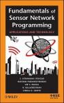 Fundamentals of Sensor Network Programming: Applications and Technology - S. Sitharama Iyengar, Nandan Parameshwaran, Vir V. Phoha, N. Balakrishnan, Chuka D. Okoye