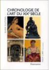 Chronologie de L'Art Du Xixe Siecle - Isabelle Cahn, Dominique Lobstein, Pierre Wat