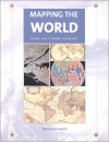 Mapping the World: Maps and Their History - Nathaniel Harris