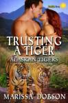 Trusting A Tiger - Marissa Dobson