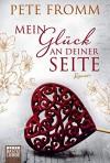 Mein Glück an deiner Seite: Roman - Pete Fromm, Diana Beate Hellmann