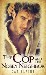 The Cop and the Nosey Neighbor - Cat Blaine